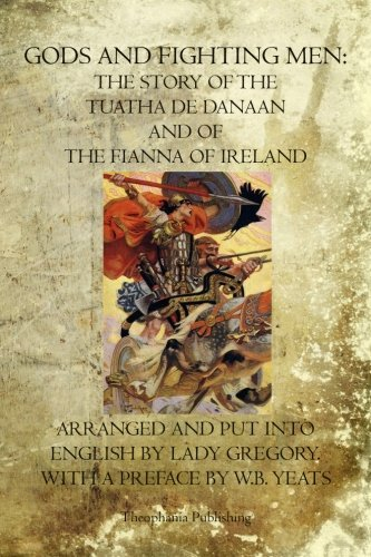 9781530357338 Gods And Fighting Men The Story Of The Tuatha De