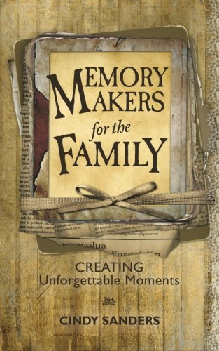 9781468021622: Memory Makers For the Family: Creating Unforgettable Moments