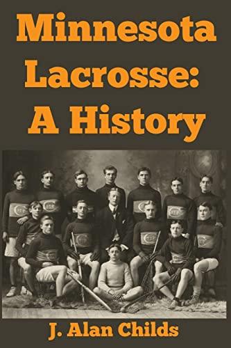9781468022179: Minnesota Lacrosse : A History