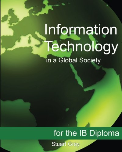 Information Technology in a Global Society for: Gray, Stuart
