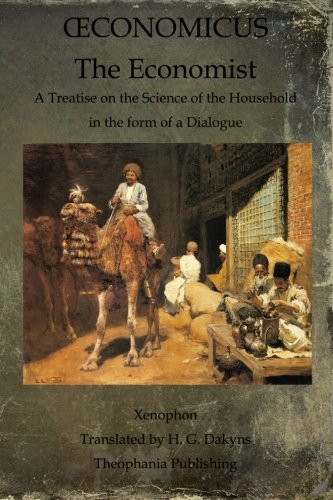 9781468023657: Oeconomicus: The Economist: A Treatise on the Science of the Household in the form of a Dialogue