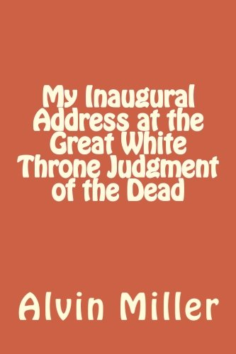 9781468024210: My Inaugural Address at the Great White Throne Judgment of the Dead