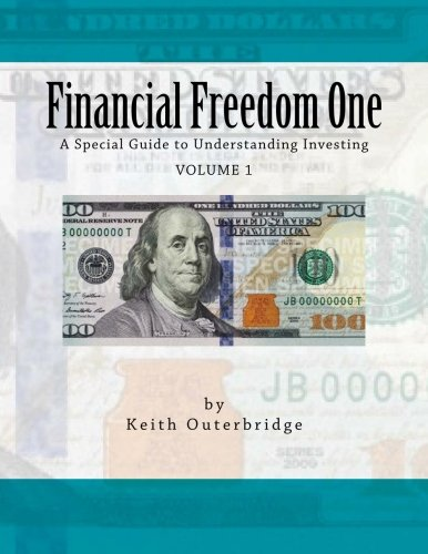 9781468024715: Financial Freedom One: A Special Guide to Understanding Investing