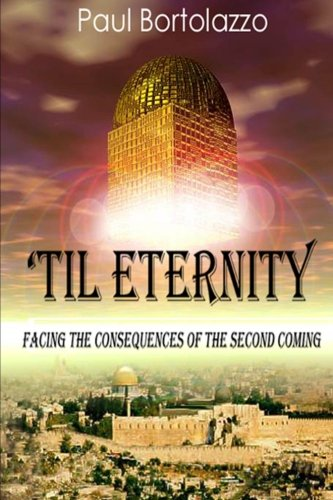 9781468025316: 'Til Eternity: Facing the Consequences of the Second Coming
