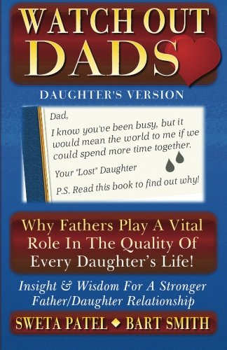 9781468025699: Watch Out Dads: Why Fathers Play a Vital Role in the Quality of Every Daughter's Life!