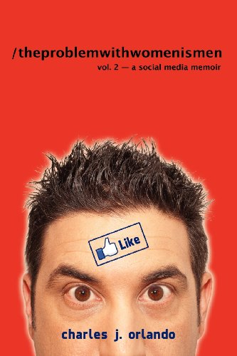 9781468028034: /the problem with women is men Volume 2: A Social Media Memoir
