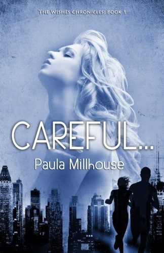 9781468029567: Careful: Book I in the WISHES CHRONICLES