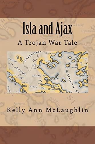 9781468030181: Isla and Ajax: A Trojan War Tale