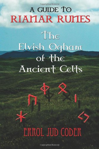 9781468031010: A Guide to Rianar Runes: The Elvish Ogham of the Ancient Celts
