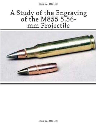 9781468031188: A Study of the Engraving of the M855 5.56-mm Projectile