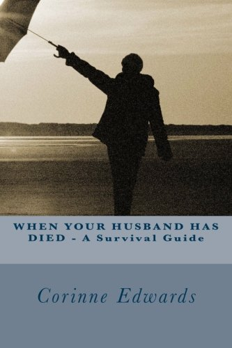 9781468038637: WHEN YOUR HUSBAND HAS DIED - A Survival Guide