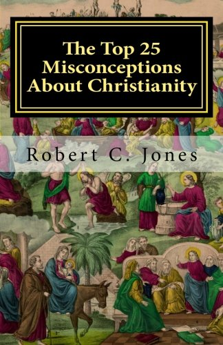 9781468039054: The Top 25 Misconceptions About Christianity