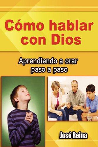 9781468040418: Cómo Hablar con Dios: Aprendiendo a orar paso a paso (Spanish Edition)