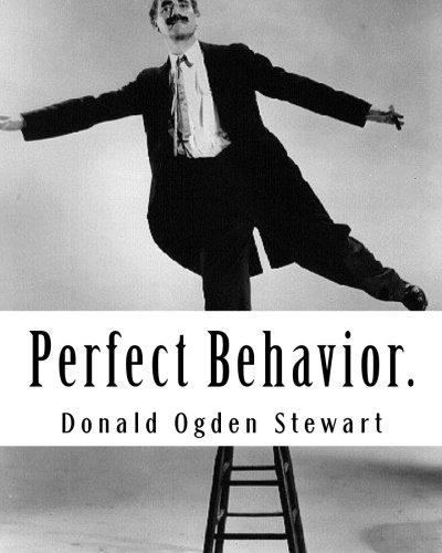 Perfect Behavior.: A guide for Ladies and Gentlemen in all Social Crises: Donald Ogden Stewart