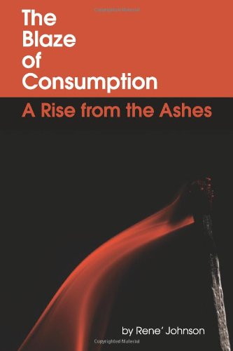 9781468046649: The Blaze of Consumption: A Rise From the Ashes