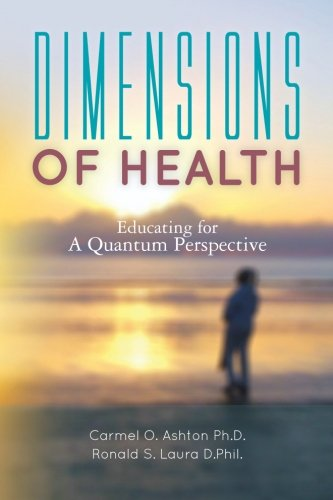 Dimensions of Health: Educating for A Quantum: Laura D.Phil, Ronald