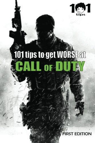 9781468049282: 101 tips to get WORSE at Call of Duty
