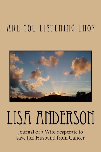 Are You Listening Tho?: Journal of a wife who desperate to comfort her husband who is suffering ...
