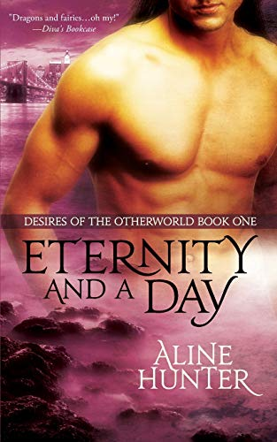 Eternity and a Day, Desires of the Otherworld Book One: Hunter, Aline