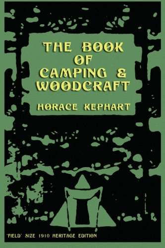 9781468051797: The Book of Camping & Woodcraft: A Guidebook For Those Who Travel In The Wilderness