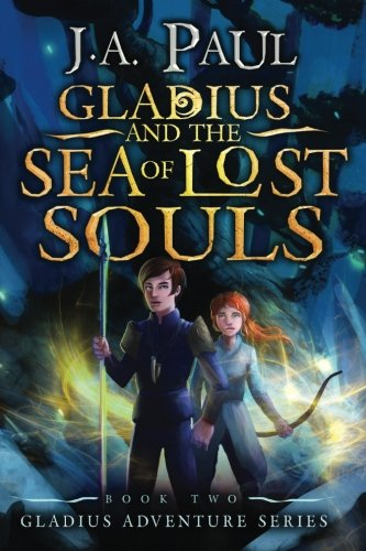 Gladius and the Sea of Lost Souls: Paul, J A