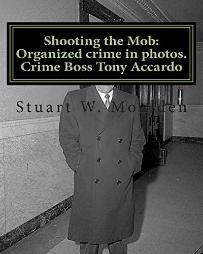 9781468052558: Shooting the Mob: Organized crime in photos. Crime Boss Tony Accardo