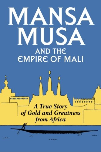 Mansa Musa and the Empire of Mali: Oliver, P. James