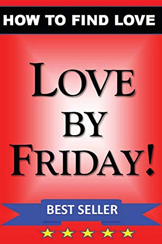 9781468055658: LOVE by FRIDAY: How to Find Love Guidebook