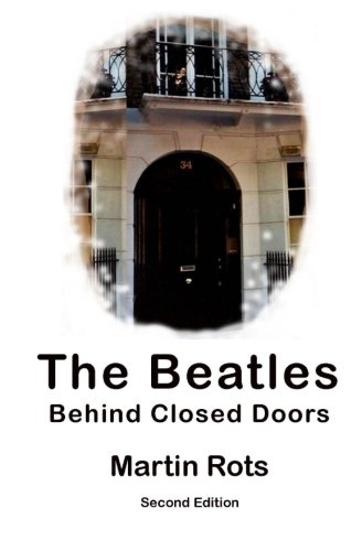 9781468057225: The Beatles: Behind Closed Doors