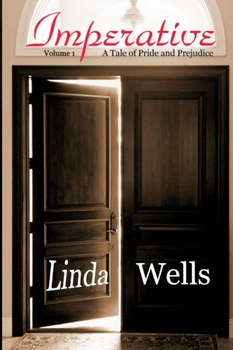 Imperative: Volume 1: A Tale of Pride and Prejudice: Wells, Linda