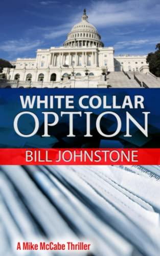 9781468063851: White Collar Option: Political Thriller (Volume 1)