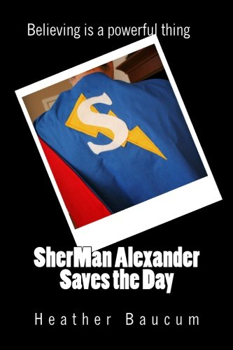 9781468067897: SherMan Alexander Saves the Day