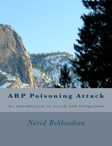 9781468068511: ARP Poisoning Attack: An introduction to attack and mitigations (Volume 1)