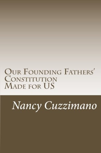 Our Founding Fathers' Constitution: Nancy Cuzzimano