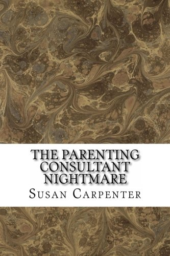 9781468069419: The Parenting Consultant Nightmare