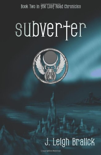 9781468070774: Subverter (Lost Road Chronicles)