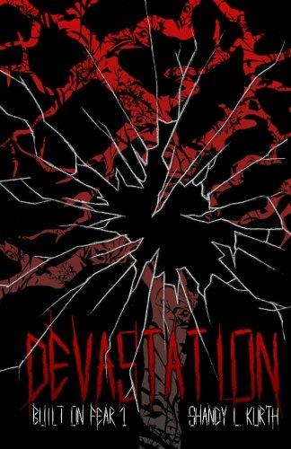 Devastation: Built on Fear 1: Kurth, Shandy L