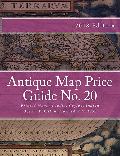 9781468073171: Antique Map Price Guide No. 20: Printed Maps of India, Ceylon, Indian Ocean, Pakistan, from 1477 to 1850.