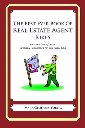 The Best Ever Book of Real Estate Jokes: Lots and Lots of Jokes Specially Repurposed for ...
