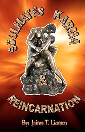 Soulmates, Karma and Reincarnation: Licauco, Jaime T.