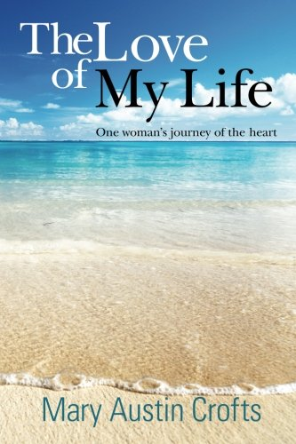 9781468078015: The love of my life: One woman's journey of the heart