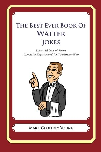 9781468078800: The Best Ever Book of Waiter Jokes: Lots and Lots of Jokes Specially Repurposed for You-Know-Who