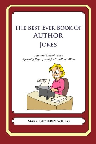 9781468079838: The Best Ever Book of Author Jokes: Lots and Lots of Jokes Specially Repurposed for You-Know-Who