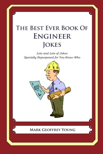 9781468080001: The Best Ever Book of Engineer Jokes: Lots and Lots of Jokes Specially Repurposed for You-Know-Who