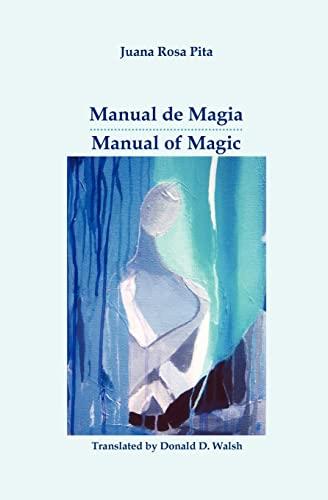 Manual de Magia / Manual of Magic: Juana Rosa Pita