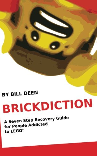 9781468083996: Brickdiction: A Seven Step Recovery Guide for People Addicted to LEGO®