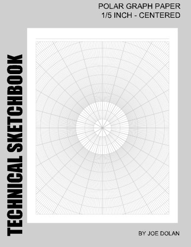 Technical Sketchbook: Polar Graph Paper - 1/5 Inch Centered: Designed for Engineers and Designers: ...