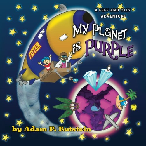9781468085518: My Planet is Purple: A Feff and Olly Adventure