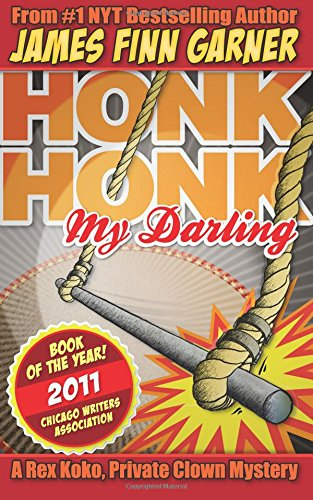 Honk, Honk My Darling: Garner, James Finn
