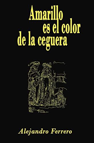 9781468090000: Amarillo es el color de la ceguera (Spanish Edition)